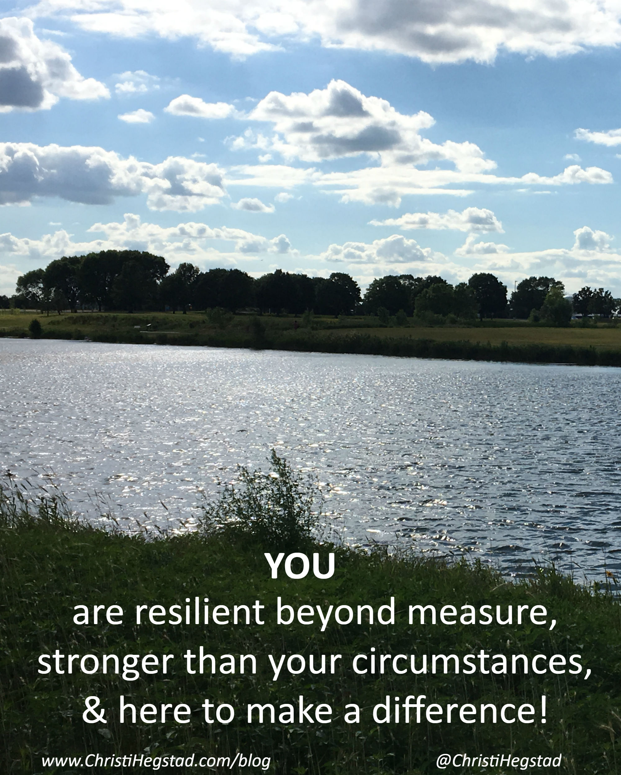 Sky Lake Clouds Quote Hegstad Resilient Strong Make a Difference
