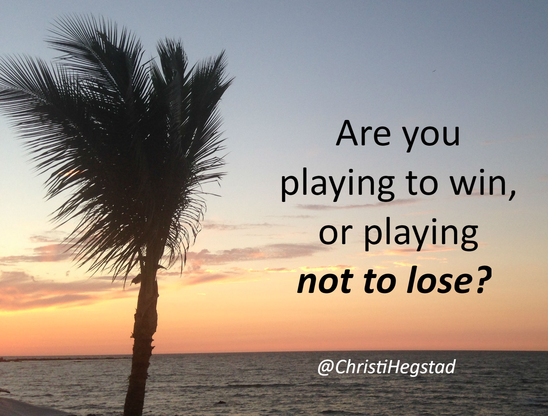 you play to win