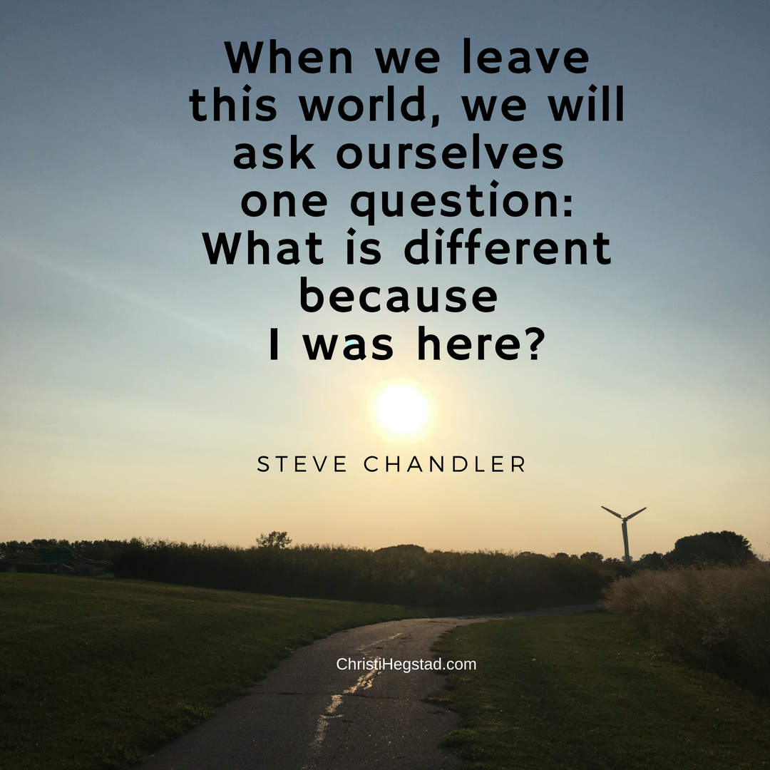 What's Different Because I Was Here - Chandler