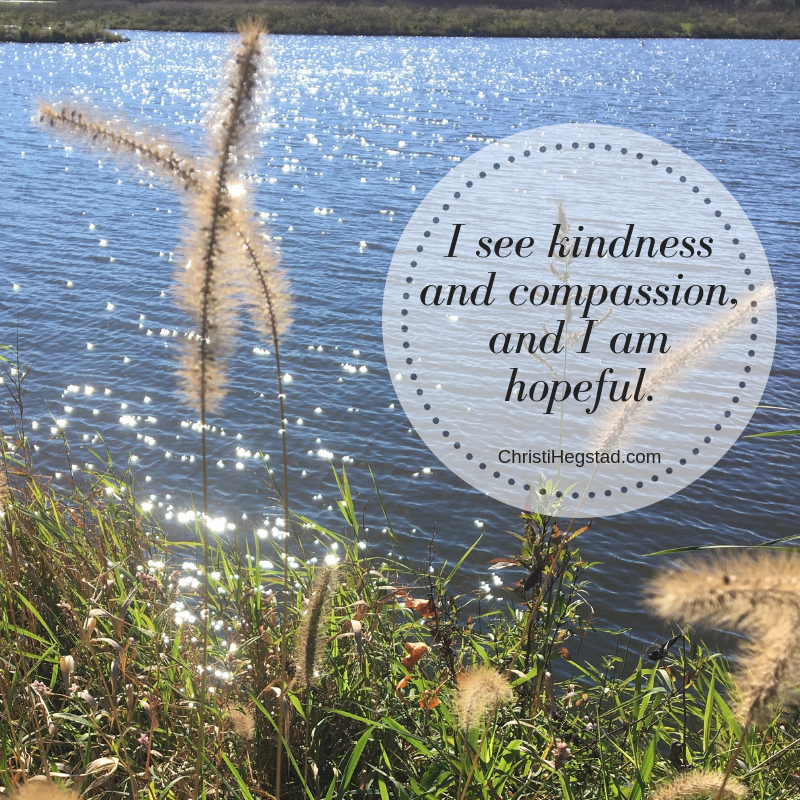 Kindness Compassion and Hopeful
