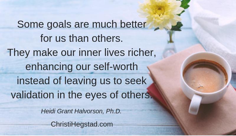Goals Better Self Worth Halvorson Quote