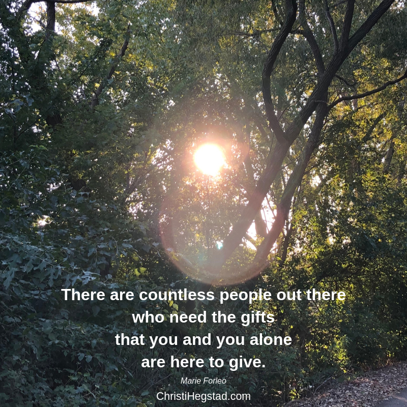 Countless people need your gifts Forleo quote