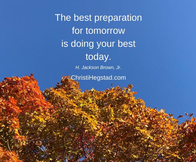 Preparation Tomorrow Brown Quote