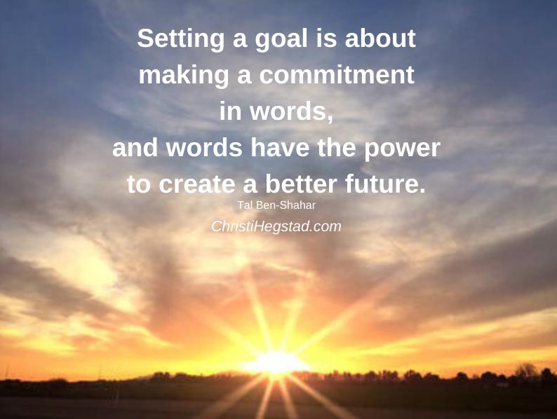 Goal Commitment Words Ben Shahar