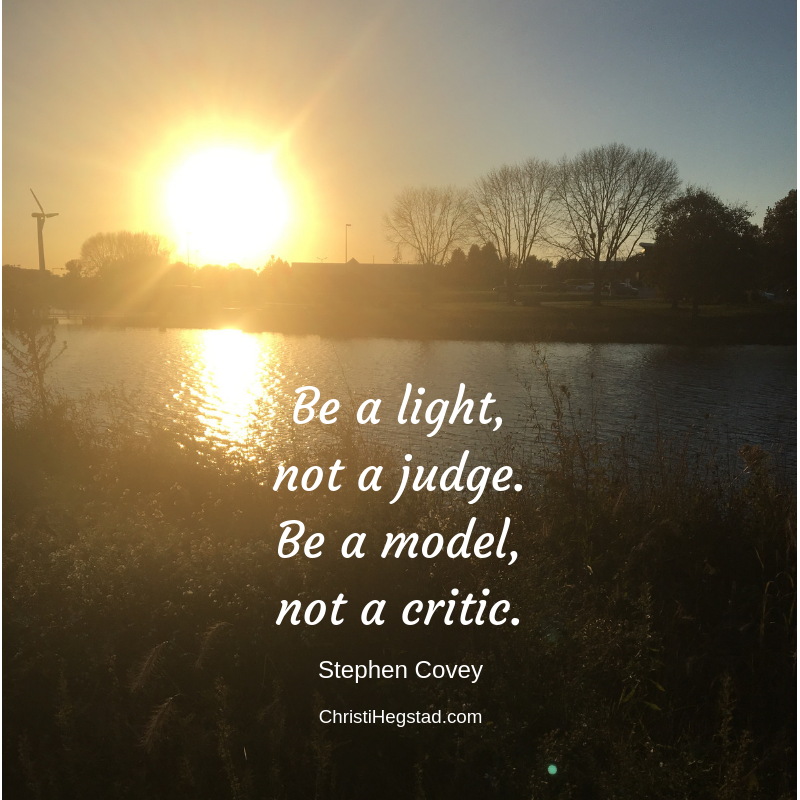Be a light not a judge Covey quote sun