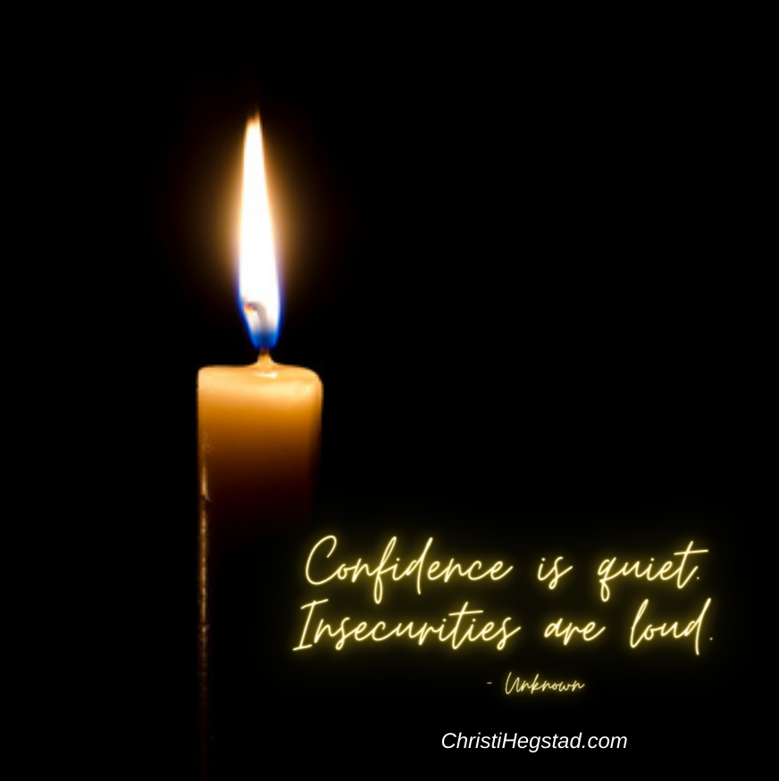 Confidence Quiet Insecurities Loud Candle